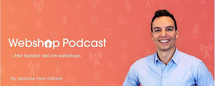 WebshopPodcast – din genvej til viden om webshops!