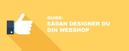 Guide: Sådan designer du din webshop